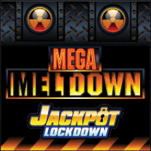 Mega Meltdown Jackpot Lockdown